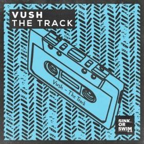 VUSH - THE TRACK
